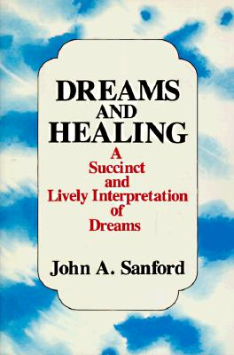 Dreams And Healing, John A Sanford