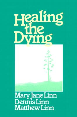 Image for Healing the Dying: Releasing People to Die