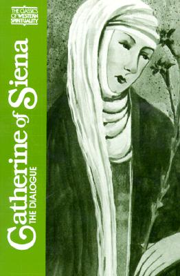 Catherine of Siena : The Dialogue (Classics of Western Spirituality), SR. SUSAN NOFFKE, SUZANNE NOFFKE, CATHERINE OF SIENA,  CATHERINE OF SIENA