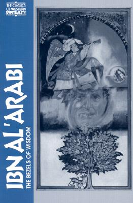 Ibn-Al-Arabi: The Bezels of Wisdom (Classics of Western Spirituality Series)