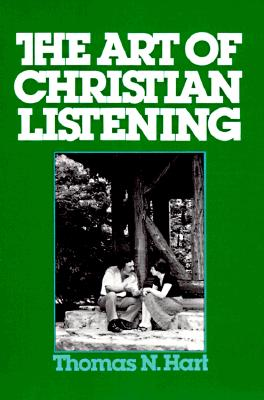 The Art of Christian Listening, Thomas N. Hart
