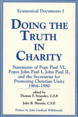 Image for Doing the Truth in Charity: Statements of Popes Paul VI, John Paul I, John Paul II and the Secretariat for Promoting Christian Unity (Ecumenical Documents I, 1982)