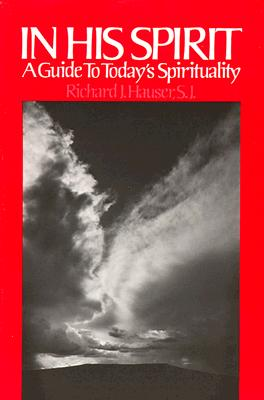 In His Spirit: A Guide to Today's Spirituality, Richard J. Hauser