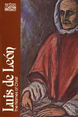 Image for Luis de León: The Names of Christ (Classics of Western Spirituality)