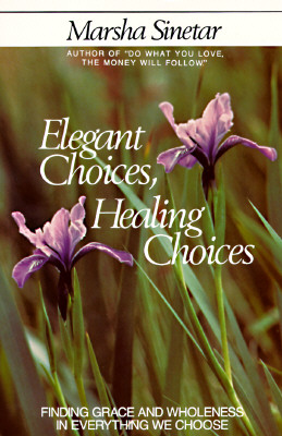 Image for Elegant Choices, Healing Choices