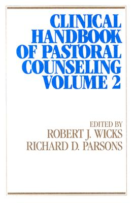 Clinical Handbook of Pastoral Counseling, Volume 2 (Integration Books)