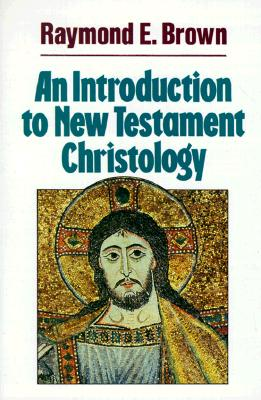 An Introduction to New Testament Christology, Brown, Raymond E.