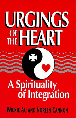 Image for Urgings of the Heart: A Spirituality of Integration