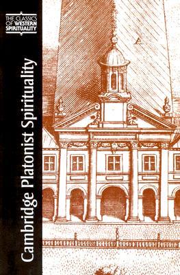 Cambridge Platonist Spirituality (Classics of Western Spirituality), Charles Taliaferro, Alison J. Teply