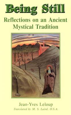 Image for Being Still: Reflections on an Ancient Mystical Tradition