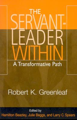 Image for The Servant-Leader Within: A Transformative Path