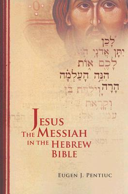 Jesus the Messiah in the Hebrew Bible, EUGEN J. PENTIUC
