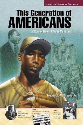 This Generation of Americans: A Story of the Civil Rights Movement, McKissack, Fredrick L.