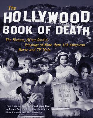 Image for HOLLYWOOD DEATH BOOK: The Bizarre, Often Sordid, P