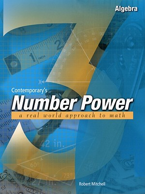 Contemporary's Number Power 3 : Algebra A Real World Approach to Math, Mitchell, Robert