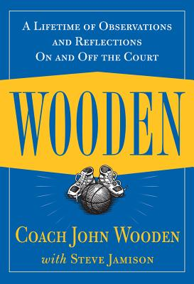 Image for Wooden: A Lifetime of Observations and Reflections On and Off the Court