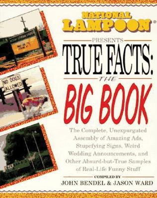 Image for National Lampoon Presents True Facts: the Big Book
