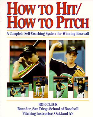 Image for HOW TO HIT/HOW TO PITCH : A COMPLETE SEL