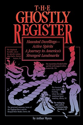 Image for The Ghostly Register - Haunted Dwellings Active Spirits: A Journey to America's Strangest Landmarks