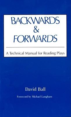 Image for Backwards and Forwards:Technical Manual for Reading Plays