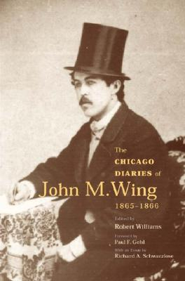 Image for The Chicago Diaries of John M. Wing 1865-1866