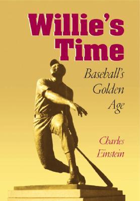 Willie's Time: Baseball's Golden Age (Writing Baseball (Paperback)), Einstein, Charles