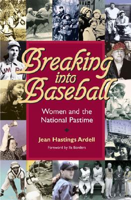 Breaking Into Baseball, Ardell, Jean Hastings; Borders, Ila