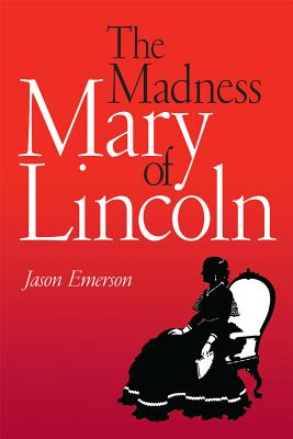 Image for The Madness of Mary Lincoln
