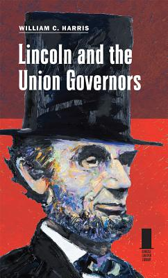 Image for Lincoln and the Union Governors (Concise Lincoln Library)