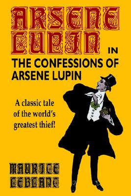 Image for Confessions of Arsene Lupin