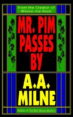 Mr. Pim Passes By, Milne, A. A.; Milne, Alan Alexander