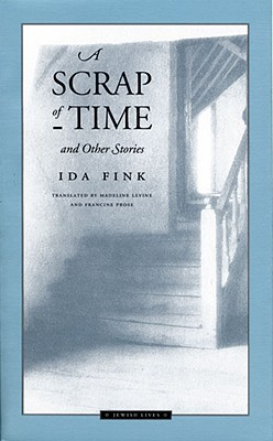 A Scrap of Time and Other Stories (Jewish Lives), Fink, Ida