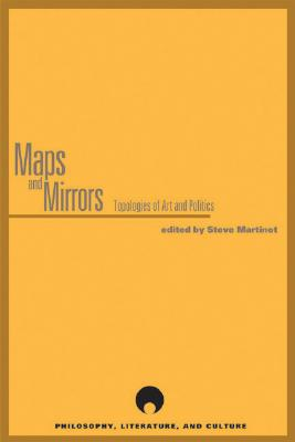 Image for Maps and Mirrors: Topologies of Art and Politics (Philosophy, Literature And Culture)