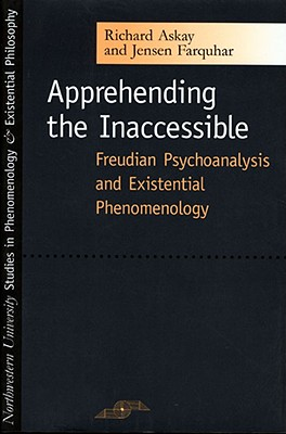Image for Apprehending the Inaccessible: Freudian Psychoanalysis and Existential Phenomenology (SPEP)