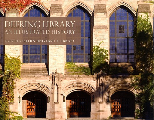 Image for DEERING LIBRARY AN ILLUSTRATED HISTORY