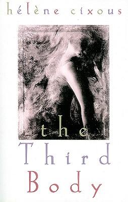 The Third Body, Cixous, Helene