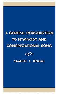 Image for A General Introduction to Hymnody and Congregational Song