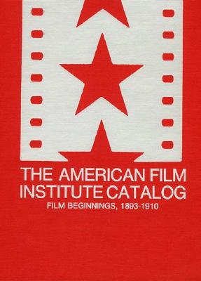 The American Film Institute Catalog of Motion Pictures Produced in the United States - Film Beginnings, 1893-1910 - a Work in Progress Indexes - Volume A [One Volume only], Savada, Elias