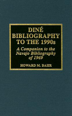 Dine bibliography to the 1990s, Bahr, Howard M.