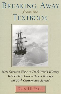 Image for Breaking Away from the Textbook: Creative Ways to Teach World History, Vol. 3