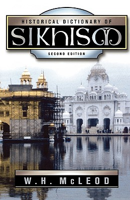 Image for Historical Dictionary of Sikhism (Historical Dictionaries of Religions, Philosophies, and Movements Series)