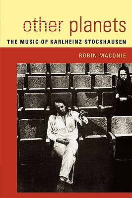 Image for Other Planets: The Music of Karlheinz Stockhausen