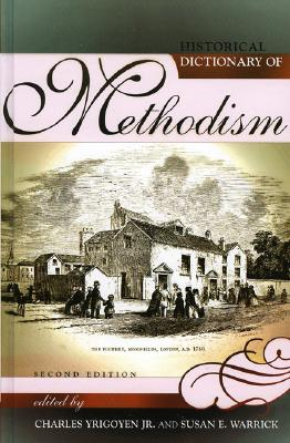 Image for Historical Dictionary of Methodism (Historical Dictionaries of Religions, Philosophies, and Movements Series)