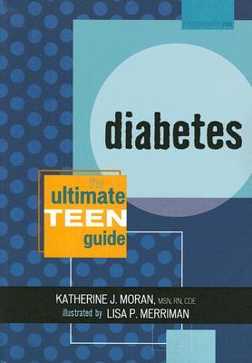 Diabetes: The Ultimate Teen Guide (It Happened to Me), Moran, Katherine J.