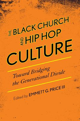 Image for Black Church and Hip Hop Culture: Toward Bridging the Generational Divide, The