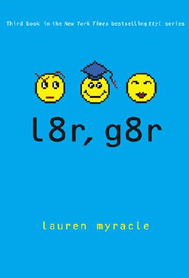 L8R, G8R (TTYL, NO 3) -- BARGAIN BOOK, MYRACLE, LAUREN
