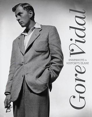 Image for Gore Vidal: Snapshots in History's Glare