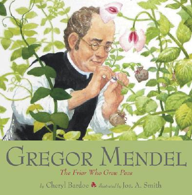 Gregor Mendel The Friar Who Grew Peas, Bardoe, Cheryl
