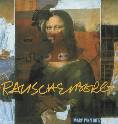 Rauschenberg/Art and Life - New Edition : Revised and Expanded, Kotz, Mary Lynn