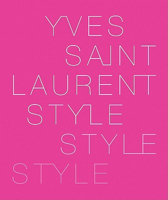 Yves Saint Laurent Style, Berge, Pierre (foreword by)